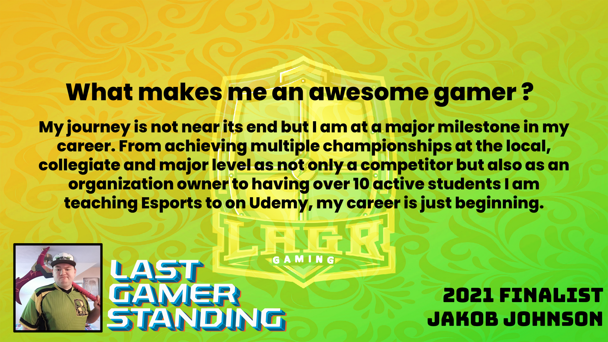 Last Gamer Standing Finalist - What makes me an awesome gamer ? Feature Image